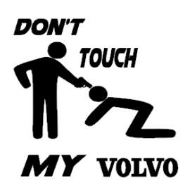 VOLVO/DONT TOUCH MY VOLVO