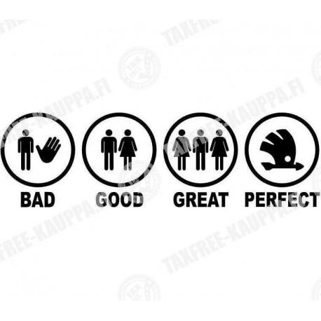 BAD GOOD GREAT PERFECT SKODA