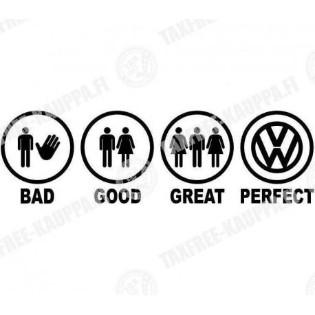 BAD GOOD GREAT PERFECT VOLKSWAGEN