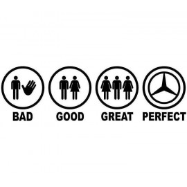 BAD GOOD GREAT PERFECT MERCEDES