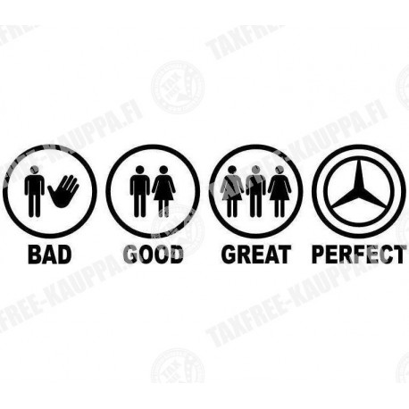 BAD GOOD GREAT PERFECT MERCEDES