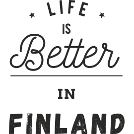 LIFE IS BETTER IN FINLAND